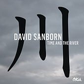 Time and The River de David Sanborn