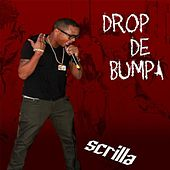 Drop De Bumpa by Scrilla