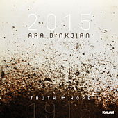 1915 - 2015 / Truth & Hope (In Memoriam April 24th) by Ara Dinkjian