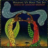Holding Up Half the Sky: Voices of African Women de Various Artists