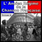 L' Ancien Régime de la Chanson Française, Vol. 2 de Various Artists