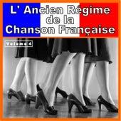 L' Ancien Régime de la Chanson Française, Vol. 4 von Various Artists