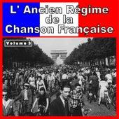 L' Ancien Régime de la Chanson Française, Vol. 3 von Various Artists