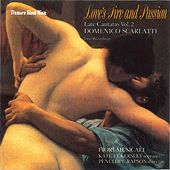 Love's Fire and Passion: Late Cantatas Vol. 2 by Penelope Rapson