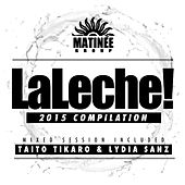LaLeche! (2015 Compilation) by Various Artists
