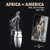 Africa in America: Rock, Jazz & Calypso 1920-1962 de Various Artists