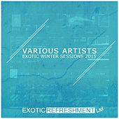 Exotic Winter Sessions 2015 von Various Artists