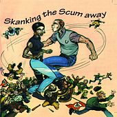 Skanking the Scum Away by Various Artists