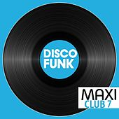 Maxi Club Disco Funk, Vol. 7 (Les maxis et club mix des titres Disco Funk) de Various Artists