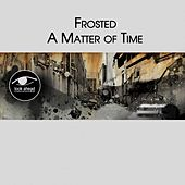 A Matter of Time by Frosted