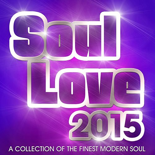 Soul Love 2015 by Various Artists