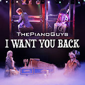 I Want You Back by The Piano Guys