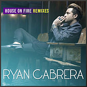 House On Fire von Ryan Cabrera
