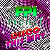 Disco This Way de FPI Project