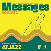 Papa Records & Reel People Music Present: Messages, Vol. 3 (Compiled & Mixed by Atjazz) by Various Artists