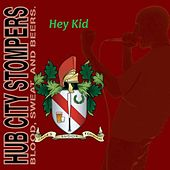 Hey Kid (feat. Chris Jof) by Hub City Stompers