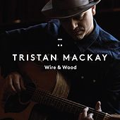 Wire & Wood by Tristan Mackay