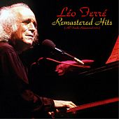 Remastered hits (All Tracks Remastered) de Leo Ferre