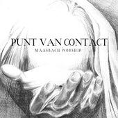 Punt Van Contact by Maasbach Worship