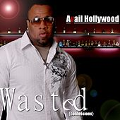 Wasted Confessions by Avail Hollywood