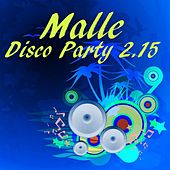 Malle Disco Party 2.15 by Various Artists