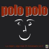 Lo Mejor Y Algo Mas 25 Aniversario Vol.4 by Polo Polo