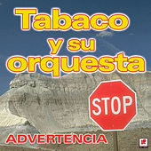 Advertencia von Tabaco Y Su Orquesta