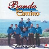 Triste Recuerdo by Banda Camino