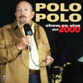Show En Vivo Del 2000 by Polo Polo