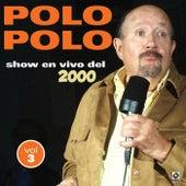Show En Vivo Del 2000 Vol.III by Polo Polo