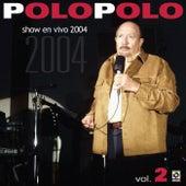 Show En Vivo 2004 Vol.II by Polo Polo
