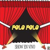Show En Vivo by Polo Polo