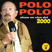 Show En Vivo Del 2000 Vol.II by Polo Polo