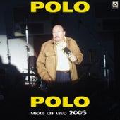 Show En Vivo 2005 by Polo Polo
