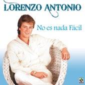 No Es Nada Facil by Lorenzo Antonio
