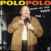 Show En Vivo 2005 Vol.II by Polo Polo