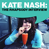 Kate Nash: The Rhapsody Interview by Kate Nash