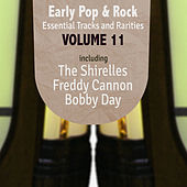 Early Pop & Rock Hits, Essential Tracks and Rarities, Vol. 11 by Various Artists