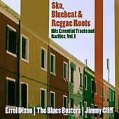Ska, Bluebeat & Reggae Roots Hits Essential Tracks and Rarities, Vol. 1 by Various Artists