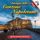 Antologia della canzone napoletana - Vol. 3 by Various Artists