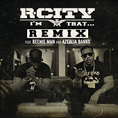 I'm That... (Remix) by R. City