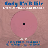 Early R 'N' B Hits, Essential Tracks and Rarities, Vol. 30 von Various Artists