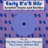 Early R 'N' B Hits, Essential Tracks and Rarities, Vol. 38 by Various Artists