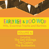Early R 'N' B & Doo Wop Hits, Essential Tracks and Rarities, Vol. 4 by Various Artists