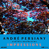 Impressions by André Persiany