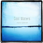 Cool Waters von Martin Tallstrom