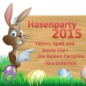 Hasenparty 2015 - Feiern, Spaß und bunte Eier! Die besten Partyhits fürs Osterfest by Various Artists