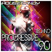 House Candy: Techno Progressive 90 von Various Artists