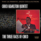The Three Faces Of Chico by Chico Hamilton