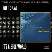 It's A Blue World von Mel Tormè